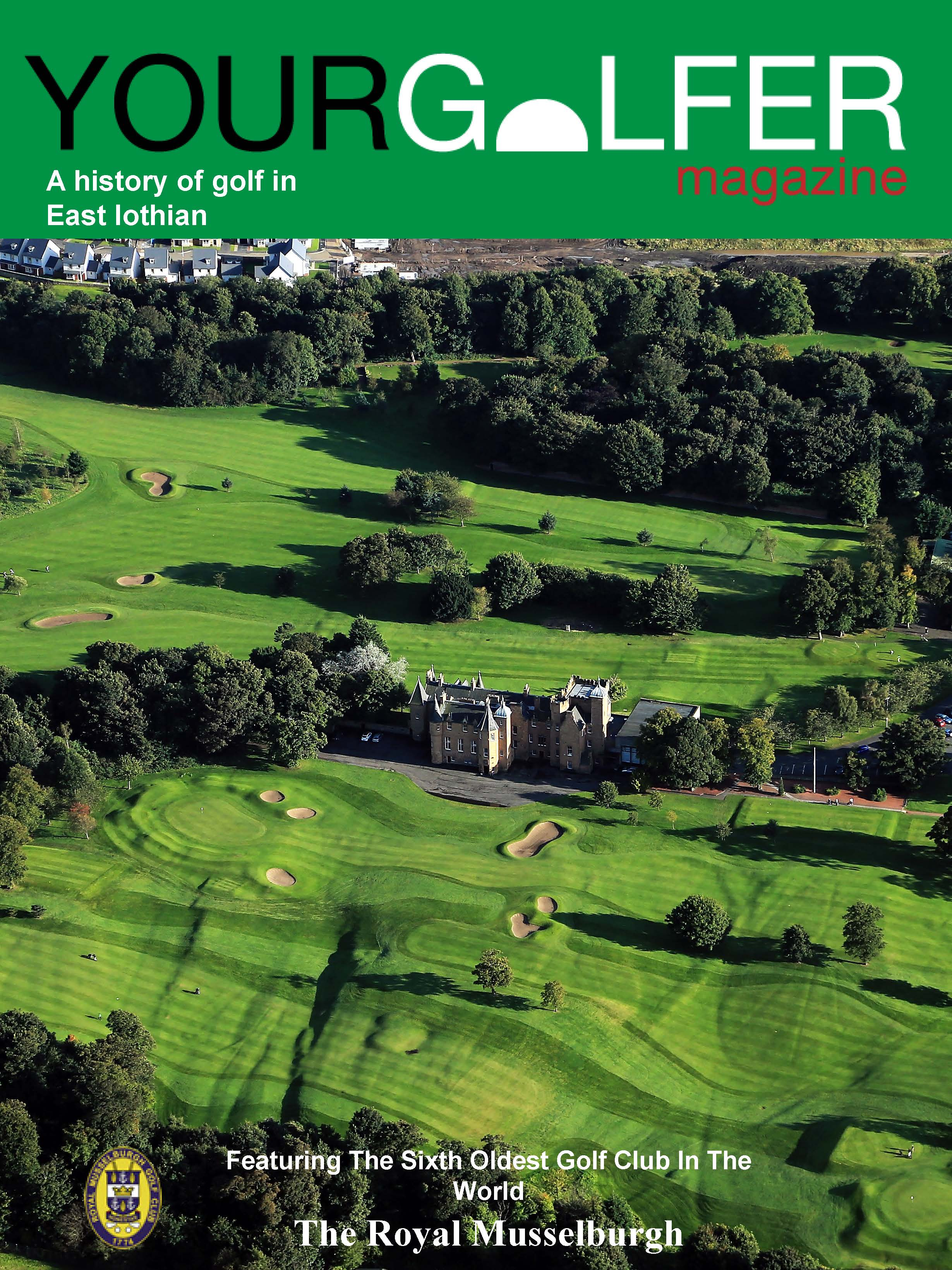 Royal musselburgh history specia your golfer magazine